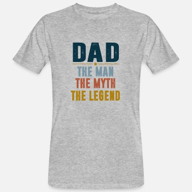 Dad The Man The Legend Dad The Man The Myth The Legend - Mannen bio T-shirt