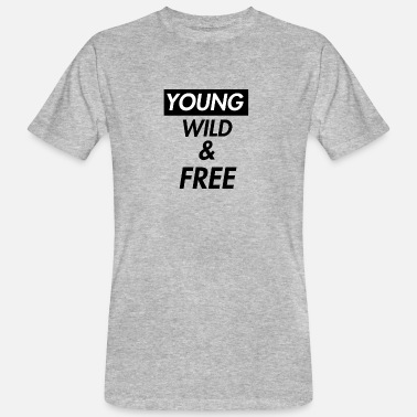 Young Wild And Free young wild and free - Men's Organic T-Shirt