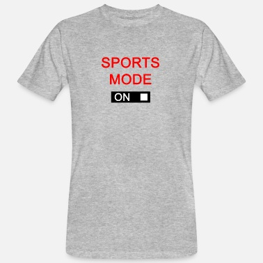 Sport Sports Mode On Sport Mode Setting Activated - Men's Organic T-Shirt