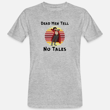 Dead Men Tell no tales, Yo Ho Yo Ho A Pirates Life - Männer Bio T-Shirt