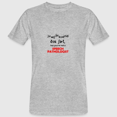 speech pathologist - Männer Bio-T-Shirt