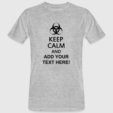 keep calm and toxic  - Mannen Bio-T-shirt