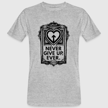 Never Give Up. Jamais. - T-shirt bio Homme