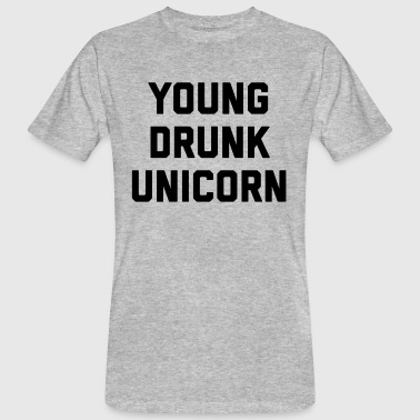 Young Drunk Unicorn Funny Quote - Männer Bio-T-Shirt