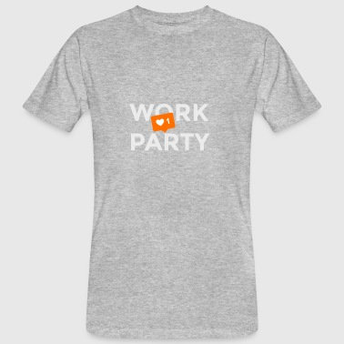 Work? No! Party: Yes - Männer Bio-T-Shirt