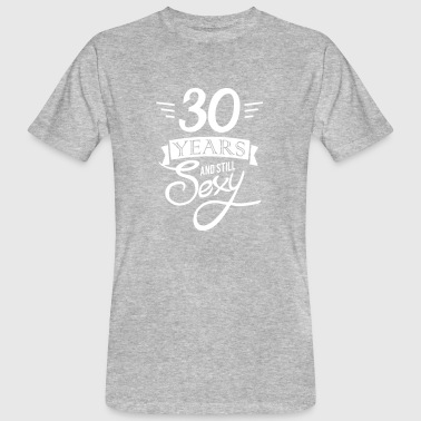 30 years and still sexy - T-shirt bio Homme
