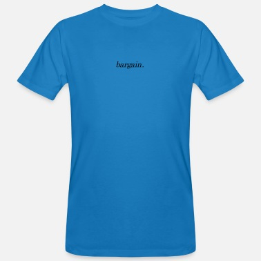 Bargain bargain. design - Men's Organic T-Shirt