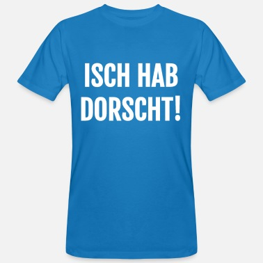 Saxeony Cool design for Saxony: Isch hab Dorscht! - Men's Organic T-Shirt