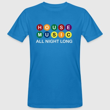 House Music All Night Long - Men's Organic T-shirt