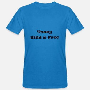 Young Wild And Free Young Wild & Free - Men's Organic T-Shirt
