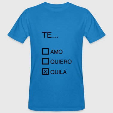 I Love You I love you, I love you, tequila - Men's Organic T-Shirt