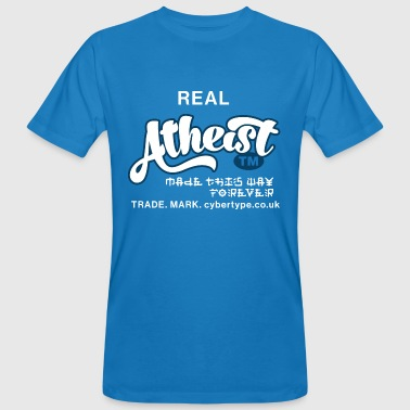 Real Atheist - forever - Men's Organic T-shirt