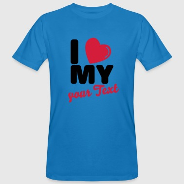 I heart my - I love my - Männer Bio-T-Shirt
