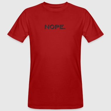 Statement Nope statement - Mannen Bio-T-shirt
