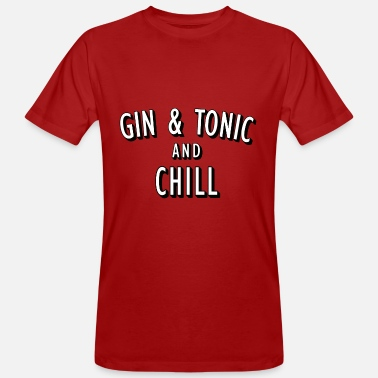 Chill Gin and Tonic and Chill - Männer Bio-T-Shirt