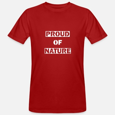 Proud To Be Natural Proud of Nature - Men's Organic T-Shirt