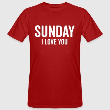 Sunday Love Funny Quote - Männer Bio-T-Shirt