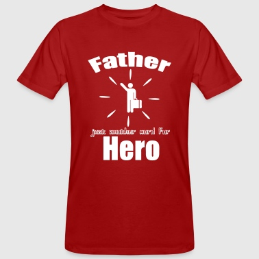 Father Hero - Men's Organic T-Shirt