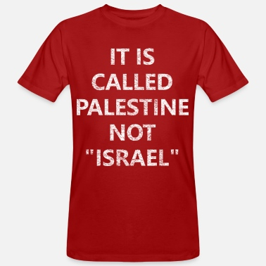 It's called Palestine, not Israel - Men's Organic T-Shirt