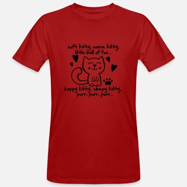 Kitty soft kitty, warm kitty, little ball of fur... - Männer Bio T-Shirt