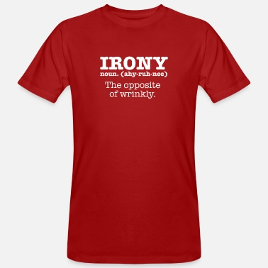 Sarcastic Irony definition opposite of wrinkly funny ironic - Men's Organic T-Shirt