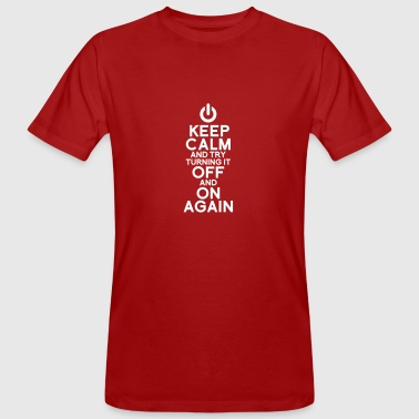 keep calm turning it on - Mannen Bio-T-shirt