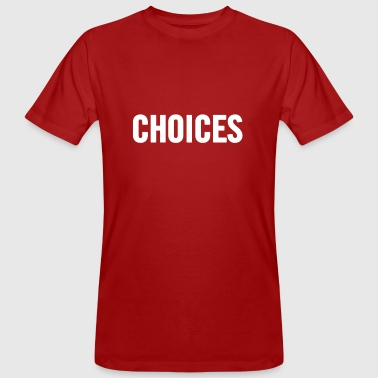 Choices White - Men's Organic T-shirt