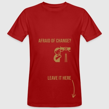 afraid of change? - Mannen Bio-T-shirt