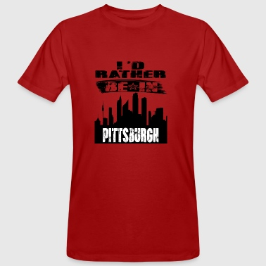 Gift Id rather be in Pittsburgh - Men's Organic T-shirt