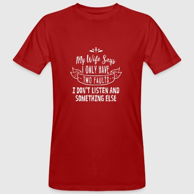 My wife says I have two weaknesses .... funny - Men's Organic T-shirt