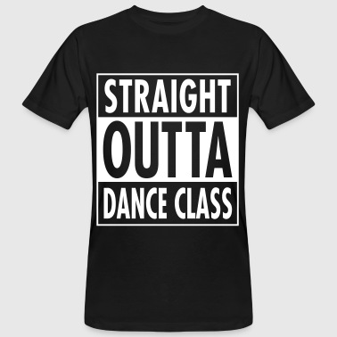 Straight Outta Dance Class - Men's Organic T-shirt
