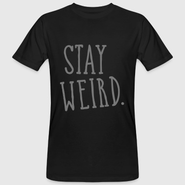Stay Weird - Men's Organic T-shirt