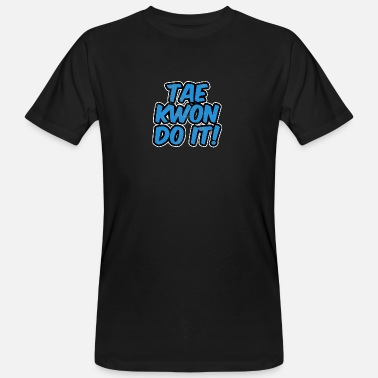 Tae Bo Martial Arts, Karate, Taekwondo, Judo, Boxing - Men's Organic T-Shirt
