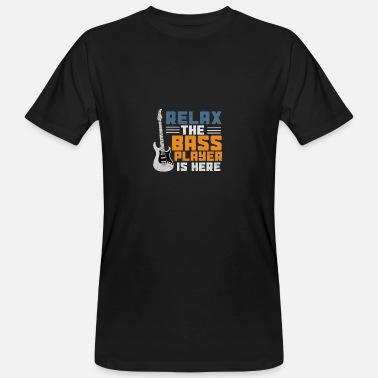 Bass Player Evolution Relax the bass player is there / bassist / bass player - Men's Organic T-Shirt