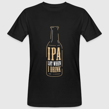 Brewsmeister Craft Beer Beer IPA Lot When I Drink Ale Gift - Men's Organic T-Shirt