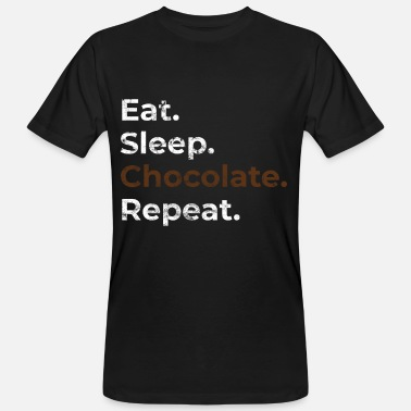 Eat Chocolate Eat Sleep Chocolate Repeat - Men's Organic T-Shirt