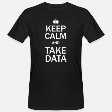 Behavior Behavior Analyst Keep Calm And Take Data Gift - Men's Organic T-Shirt