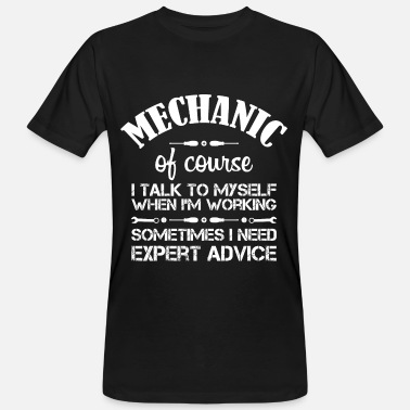 Myself Mechanic: I talk to myself... Geschenk - Männer Bio-T-Shirt