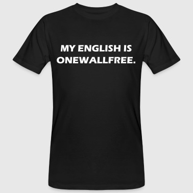 English - onewallfree - Männer Bio-T-Shirt