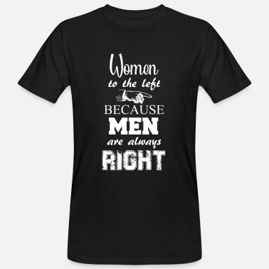 2-tone Men are always right men motive Black 2 - Men's Organic T-Shirt