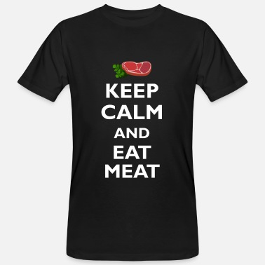 Anti Keep Calm KEEP CALM esse Fleisch | Anti Vegan Shirt schwarz - Männer Bio-T-Shirt