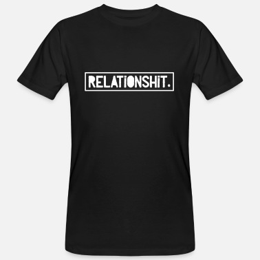 Relations relation Shit - Men's Organic T-Shirt