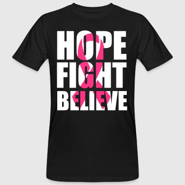 Hope fight believe - Mannen Bio-T-shirt