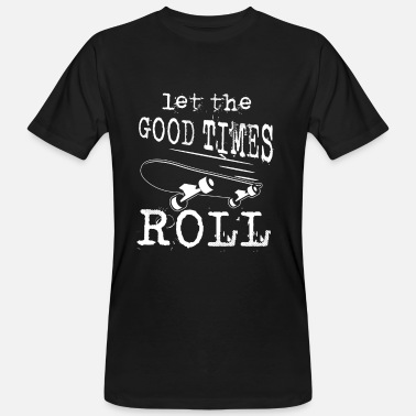 Let the Good Times Roll Skateboarding sports - T-shirt ecologica da uomo
