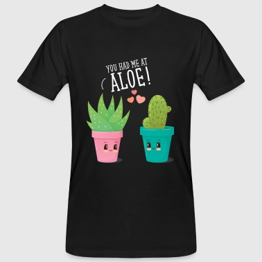 You Had Me At Aloe! - Männer Bio-T-Shirt