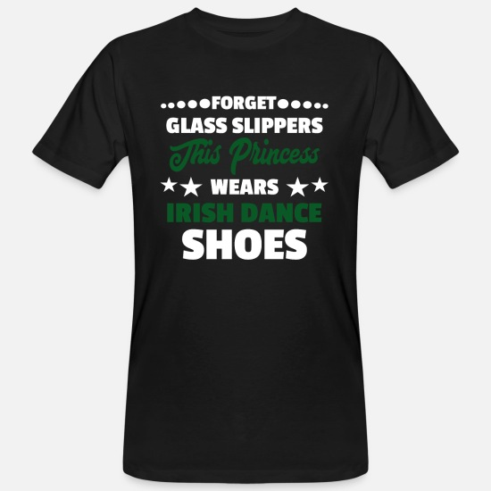 Irish T-Shirts - Glass Slippers Princess Irish Dance Shoes Gift - Men's Organic T-Shirt black