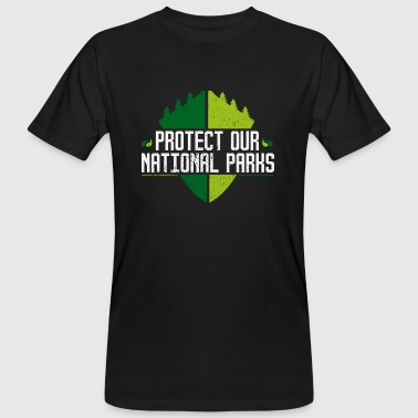 Protect Our National Parks - Nature Forest Recreation - Men's Organic T-Shirt