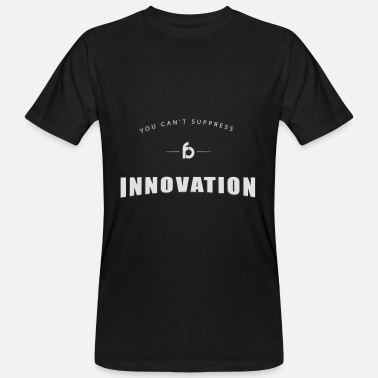 Suppression You can not suppress Innovation - Men's Organic T-Shirt