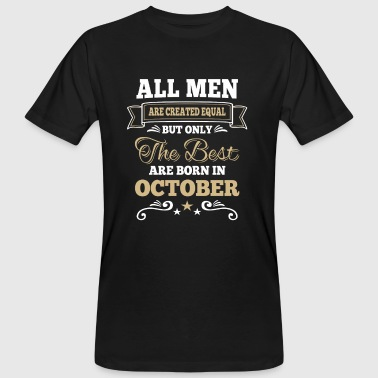 Men created equal the best are born in october  - T-shirt ecologica da uomo