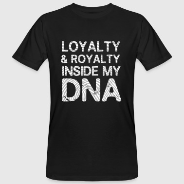 Loyalty & Royalty inside my DNA - Hip Hop - Männer Bio-T-Shirt